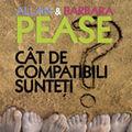 """""""Cat de compatibili sunteti. Manualul relatiilor"""", de Allan Pease si Barbara Pease - Editia a II-a"""