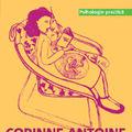 """""""Ghid psihologic pentru sarcina si maternitate"""", de Corrine Antoine"""