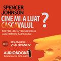 """""""Cine mi-a luat cascavalul?"""" (audio book), de Spencer Johnson"""