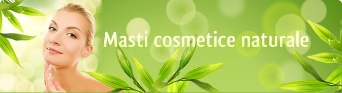 Masti cosmetice naturale