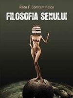 """""""Filosofia sexului"""", de Radu F. Constantinescu"""