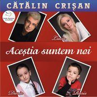 """Catalin Crisan face o declaratie muzicala: """"Acestia suntem noi"""""""