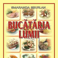 """Bucataria lumii"", de Smaranda Sburlan"
