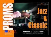 """""""PROMS - Jazz & Classic"""" se desfasoara anul acesta"""