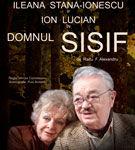 "Premiera spectacolului ""Domnul Sisif"""