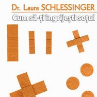 """""""Cum sa-ti ingrijesti sotul"""", de Dr. Laura Schlessinger"""