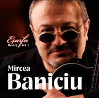 "Mircea Baniciu lanseaza ""Esarfa - Best Of, vol.1"""