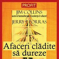 """Afaceri cladite sa dureze"" de Jim Collins, Jerry I.Porras"
