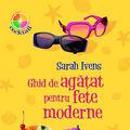 """Ghid de agatat pentru fete moderne"", de Sarah Ivens"