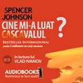 """Cine mi-a luat cascavalul?"" (audio book), de Spencer Johnson"