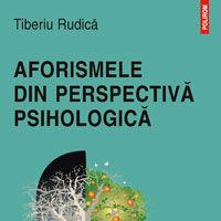 """""""Aforismele din perspectiva psihologica"""", de Tiberiu Rudica"""