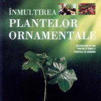 """Inmultirea plantelor ornamentale"", de Miranda Smith"