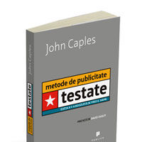 """Metode de publicitate testate"", de John Caples"