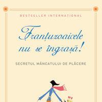 """""""Frantuzoaicele nu se ingrasa!"""", de Mireille Guiliano"""