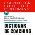 """Dictionar de coaching. Concepte, practici, instrumente, perspective"""