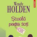 """Scoala pentru soti"", de Wendy Holden"