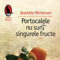 """""""Portocalele nu sunt singurele fructe"""", de Jeanette Winterson"""