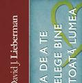 """""""Arta de a te intelege bine cu toata lumea"""", de Dr. David J. Lieberman"""