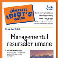 """""""Managementul resurselor umane - Editia a II-a"""", de Dr. Arthur R. Pell"""