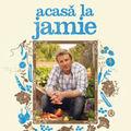 """""""Acasa la Jamie - Gateste-ti o viata frumoasa!"""", de Jamie Oliver"""