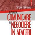 """""""Tratat de comunicare si negociere in afaceri"""", de Stefan Prutianu"""