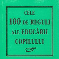 """""""Cele 100 de reguli ale educatiei copilului"""", Richard Templar"""