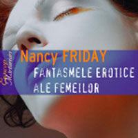 """Fantasmele erotice ale femeilor"", de Nancy Friday"