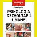 """""""Psihologia dezvoltarii umane"""", de Ana Muntean"""