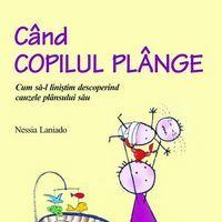 """""""Cand copilul plange"""", de Nessia Laniado"""