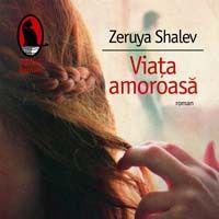 """Viata amoroasa"", de Zeruya Shalev"