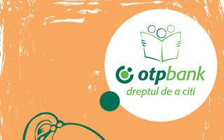 """OTP Bank Romania a initiat campania """"Dreptul de a citi"""""""