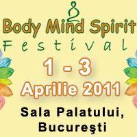 Body Mind Spirit Festival, 1-3 aprilie, Sala Palatului