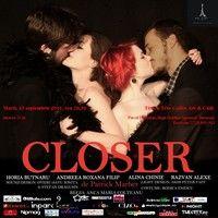 Closer - spectacol despre sansa iubirii si a adevarului