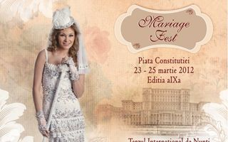 Mariage Fest, editia a IX-a : 23 - 24 - 25 martie 2012, Bucuresti, Piata Constitutiei