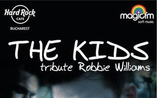 SAMBATA, 10 MARTIE, ORA 22.30 – concert THE KIDS – TRIBUT ROBBIE WILLIAMS