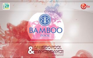 """Bamboo Pool prezinta """"Sunrise 2 Sunset"""""""