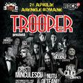 """Trooper prezintă: """"Stelele rockului românesc"""" pe 26 aprilie la Arenele Romane"""