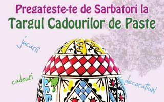 Începe târgul cadourilor de Paşte de la Sala Dalles