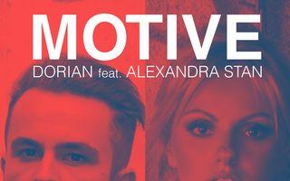 """""""Motive"""" să ascultăm noul single al lui Dorian feat. Alexandra Stan"""