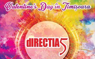 """Pe 14 februarie 2016, la Filarmonica Banatul, Directia 5- """"Valentine's Day in Timisoara"""""""