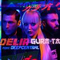 """Delia şi Deepcentral lansează single-ul şi videoclipul """"Gura ta"""""""