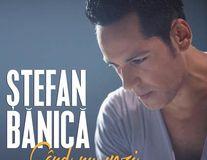 """Stefan Banica, """"Cand nu vezi"""", una dintre cele mai frumoase piese de dragoste"""