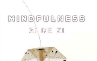 Cum ne putem dezvolta şi îmbunătăţi viaţa prin meditaţia mindfulness