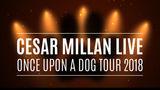 Cesar Millan Live - Once Upon a Dog: Ultimele 2 saptamani de presale