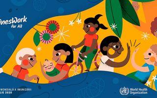 #VestiBune: Săptămâna Mondială a Imunizării, 24–30 Aprilie 2020: Vaccinarea salvează vieți și are o importanță majoră în timpul pandemiilor globale